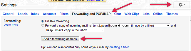 gmail > Settings > Forwarding and POP/IMAP > Add a forwarding address